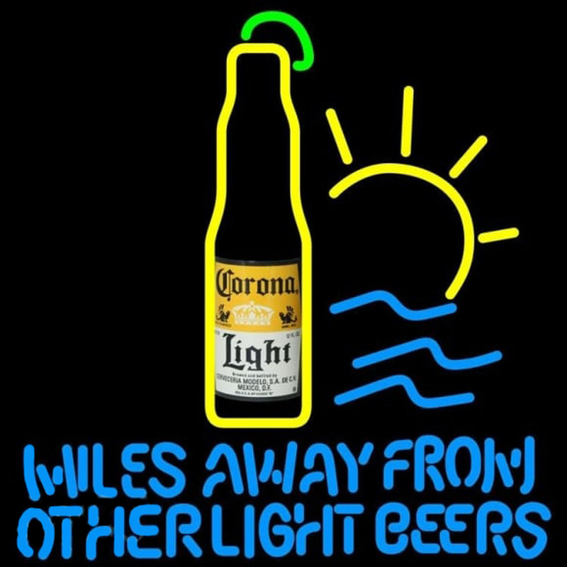 Corona Light Miles Away From Other Beers Beer Sign Neon Sign