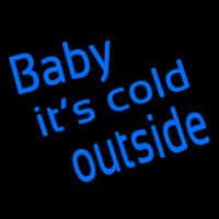 Baby Its Cold Outside Neon Sign