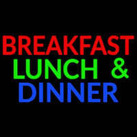 Breakfast Lunch And Dinner Neon Sign