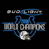 Bud Light Indianapolis Colts 2006 World Champions NFL Neon Sign Neon Sign