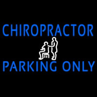 Chiropractor Parking Only Neon Sign