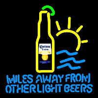 Corona E tra Miles Away From Other s Beer Sign Neon Sign