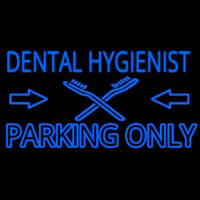 Dental Hygienist Parking Only Neon Sign