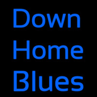Down Home Blues Neon Sign