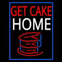 Get Cake Home Neon Sign