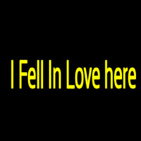 I Fell In Love Here Neon Sign