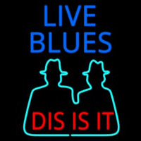 Live Blues Dis Is It Neon Sign