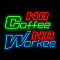 No Coffee No Workee Neon Sign