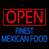 Open Finest Me ican Food Neon Sign