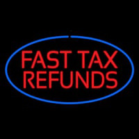 Oval Red Fast Ta  Refunds Blue Border Neon Sign