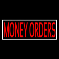 Red Money Orders White Border Neon Sign