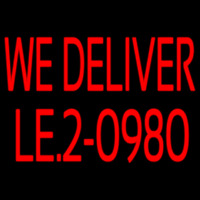Red We Deliver With Phone Number Neon Sign