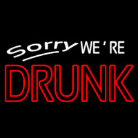 Sorry We Re Drunk Neon Sign