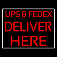 Ups And Fede  Deliver Here Neon Sign