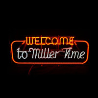 Welcome to miller time Neon Sign