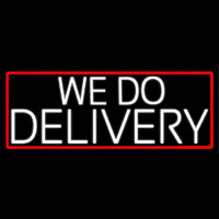 White We Do Delivery With Red Border Neon Sign